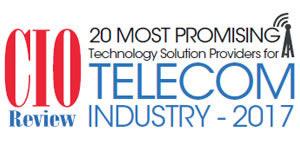 20 Most Promising Technology Solution Providers for Telecom Industry