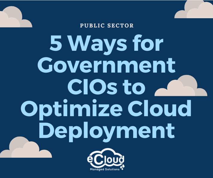 5 Ways for Government CIOs to Optimize Cloud Deployment