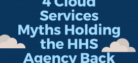 Four Cloud Service Myths Holding Health and Human Service Agencies Back