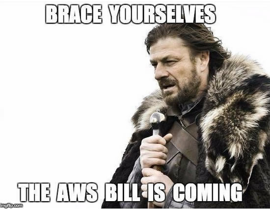 The AWS Bill is Coming